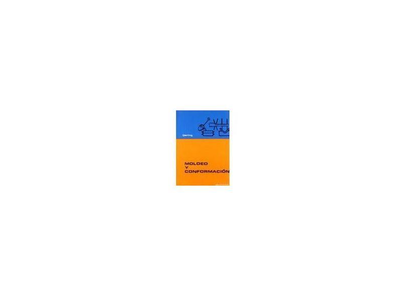 Moldeo y Conformación - Heinrich Gerling - 9788429160512