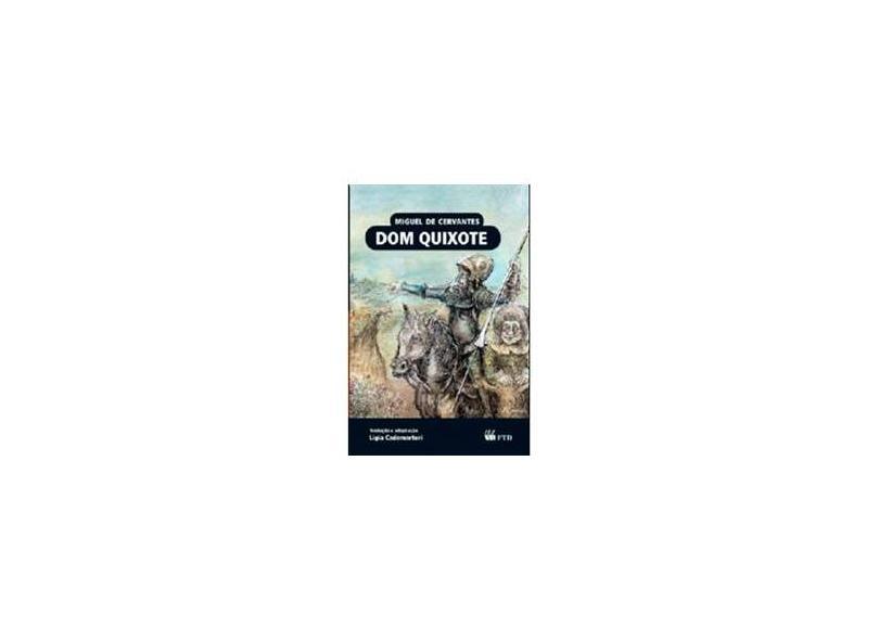 Dom Quixote - Almanaque Dos Clássicos da Literatura Universal - Miguel De Cervantes - 9788532287441