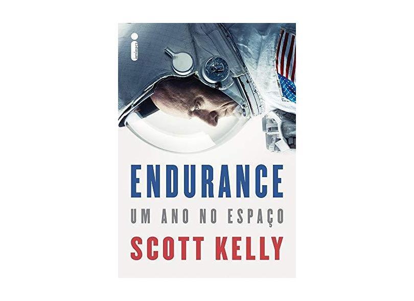 Endurance - Um Ano No Espaço - Kelly, Scott - 9788551002636