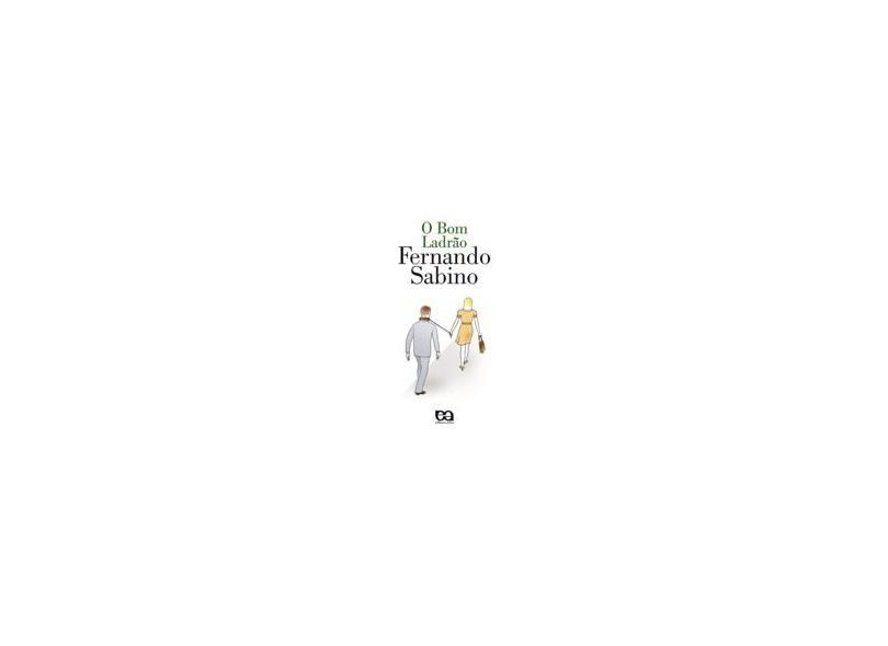 O Bom Ladrão - Col. Rosa-dos-ventos - 2ª Ed. Nova Ortografia - Sabino, Fernando - 9788508107100