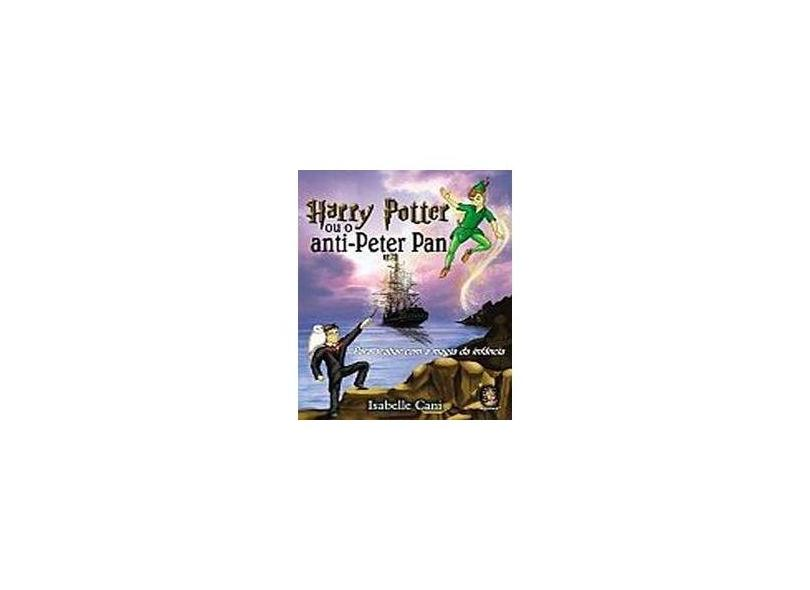Harry Potter ou o Anti - Peter Pan - Cani, Isabelle - 9788537003756
