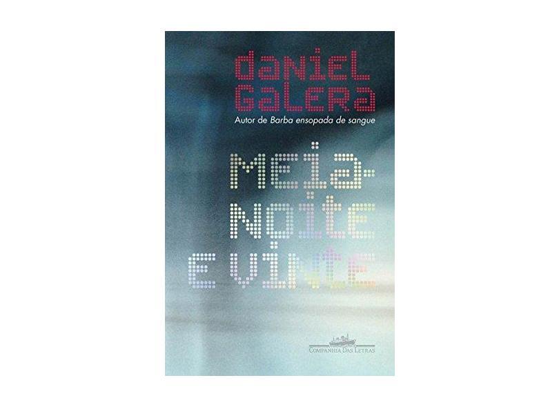 Meia-noite e Vinte - Daniel Galera - 9788535927979