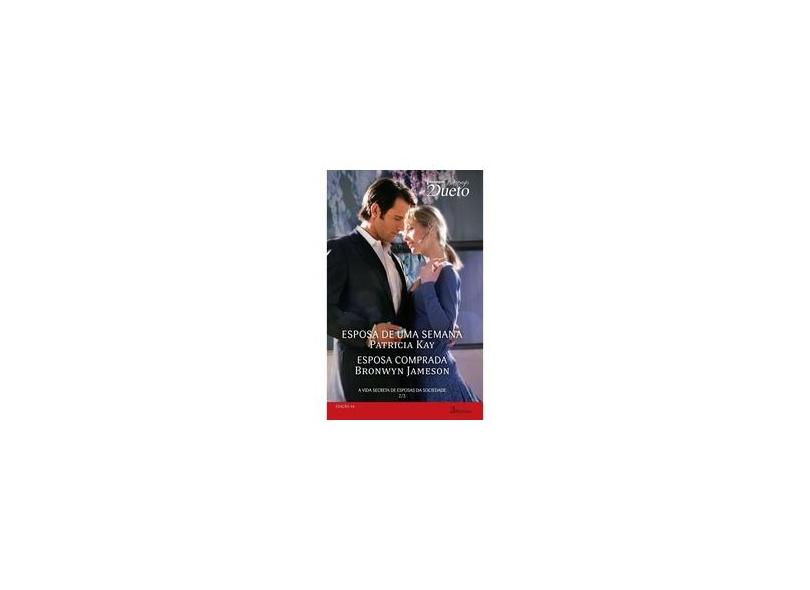A Vida Secreta De Esposas Da Sociedade 2 de 3 - Coleção Harlequin Desejo Dueto. Número 46 - Livro De Bolso - 9788539811236