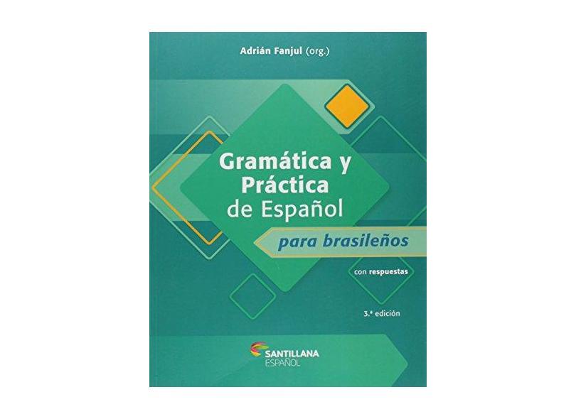 Gramática de Español para Brasileños (con Respuestas) - Adrián Fanjul - 9788516094201