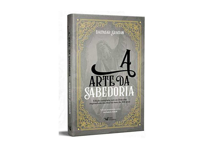 A Arte da Sabedoria - Gracián, Baltasar - 9788595810341