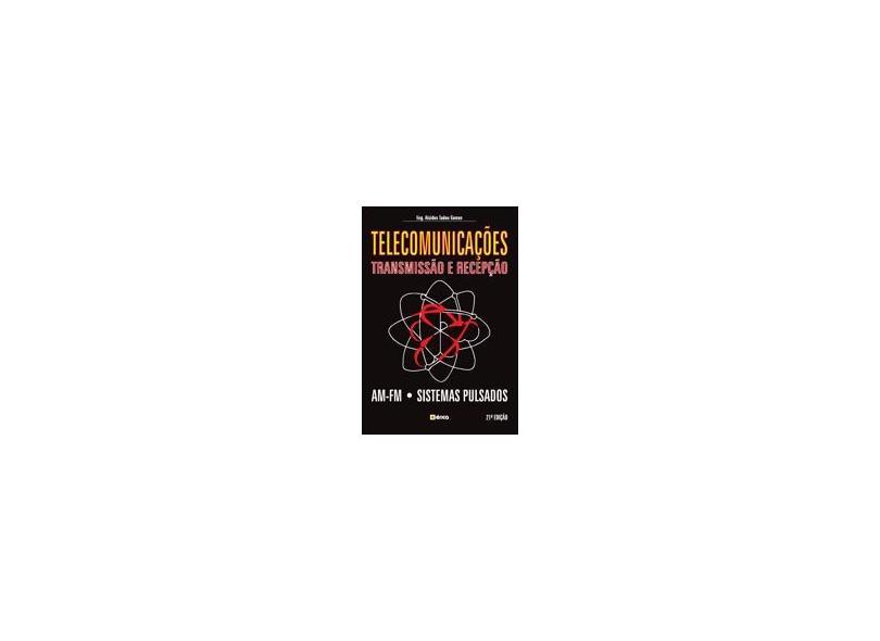 Telecomunicaçoes - Transmissao E Recepçao - Alcides Tadeu Gomes - 9788571940734