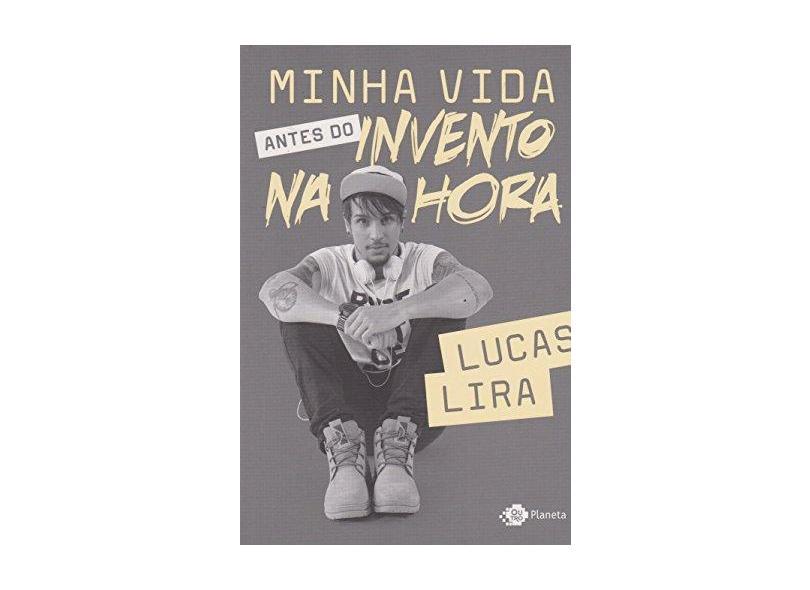 Minha Vida Antes do Invento na Hora - Lira, Lucas - 9788542207835
