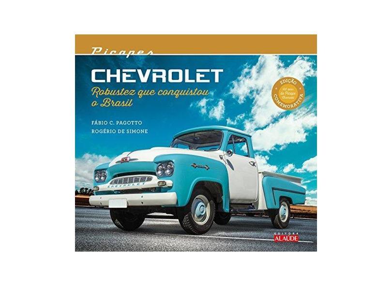 Picapes Chevrolet Robustez que Conquistou o Brasil - Rogério De Simone - 9788578814540