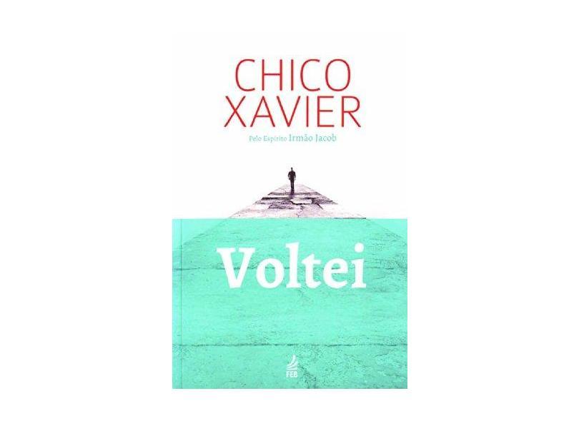 Voltei - Xavier, Francisco Candido - 9788573285802