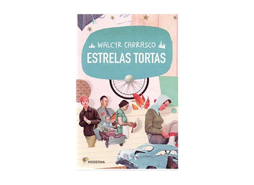 Estrelas Tortas - Walcyr Carrasco; - 9788516103613