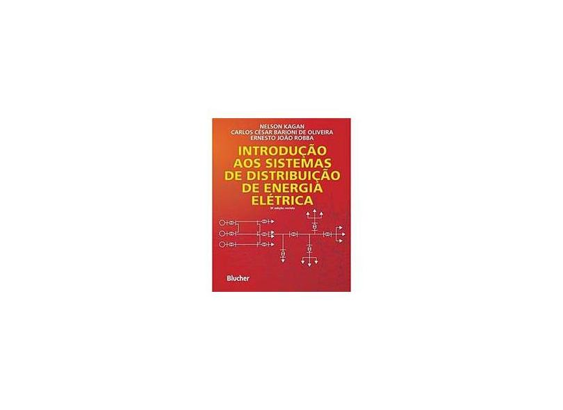 Introdução aos Sistemas de Distribuição de Energia Elétrica - 2ª Ed. - Kagan Nelson - 9788521205395