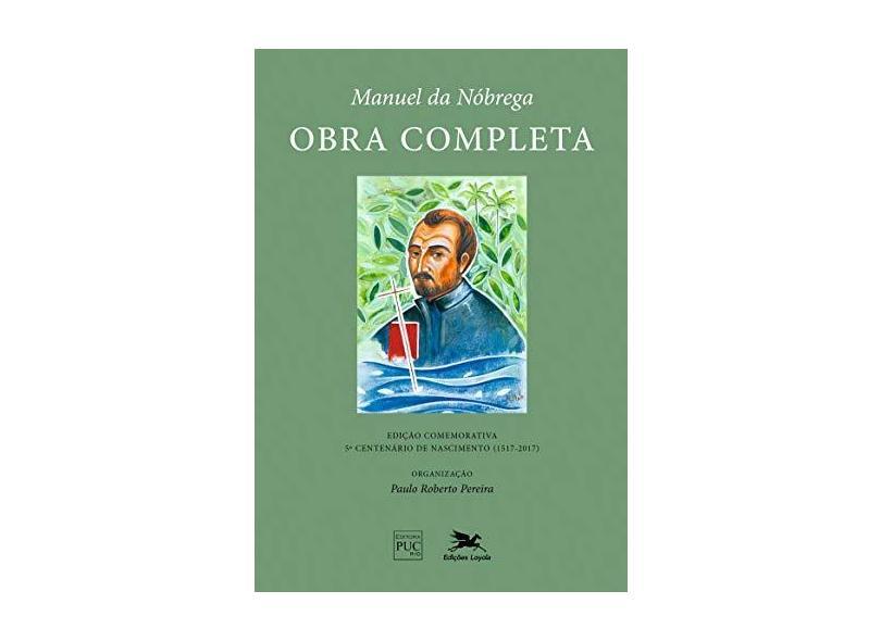 Manuel da Nóbrega. Obra Completa - Paulo Roberto Pereira - 9788515044726
