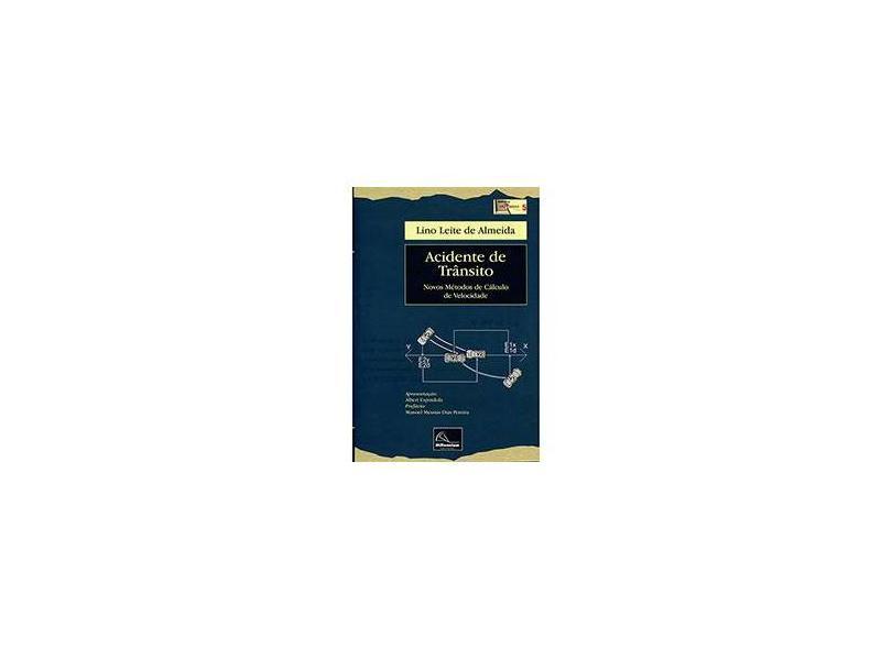 Acidente de Trânsito - Novos Métodos de Cálculo de Velocidade - Série Biblioteca Espindula - Leite De Almeida, Lino - 9788576253037