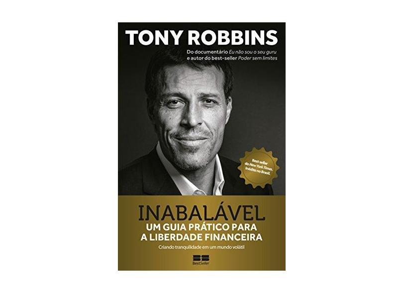 Inabalável: Um Guia Prático Para A Liberdade Financeira - Robbins,tony - 9788546501137