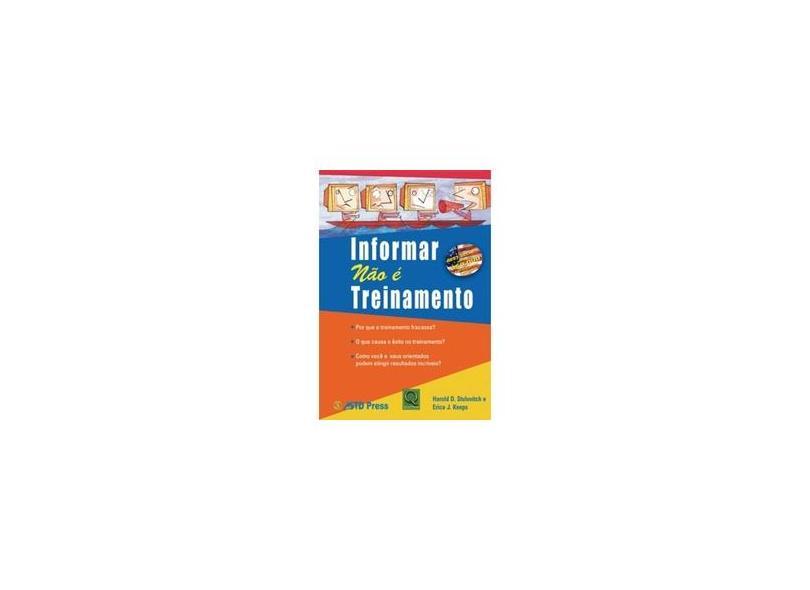 Informar Não É Treinamento - J. Keeps, Erica; Stolovitch, Harold, D. - 9788573039122