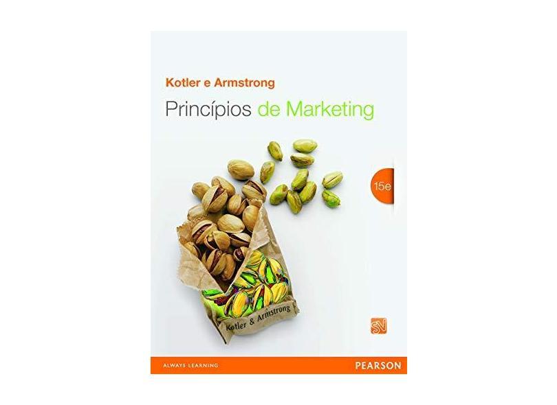 Princípios De Marketing - 15ª Ed. 2014 - Armstrong, Gary ; Kotler, Philip - 9788543004471