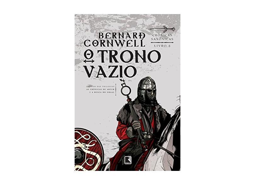 O Trono Vazio. Crônicas Saxônicas - Volume 8 - Capa Comum - 9788501105295