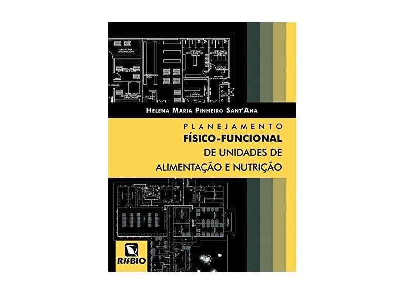 Planejamento Físico. funcional De Unidades De Alimentação E Nutrição - Capa Comum - 9788564956155