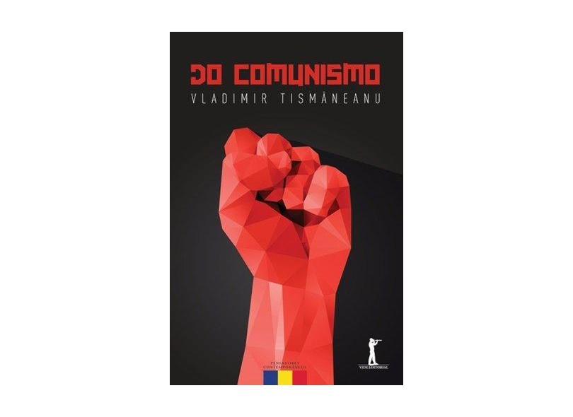 Do Comunismo - o Destino de Uma Religião Política - Tismaneanu, Vladmir - 9788567394749