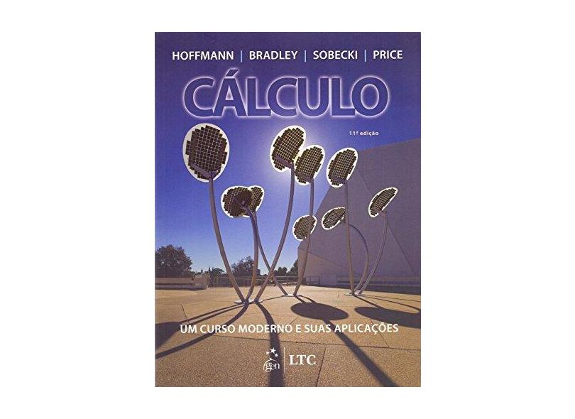 Cálculo - Um Curso Moderno e Suas Aplicações - 11ª Ed. 2015 - Hoffmann, Laurence D. - 9788521625315