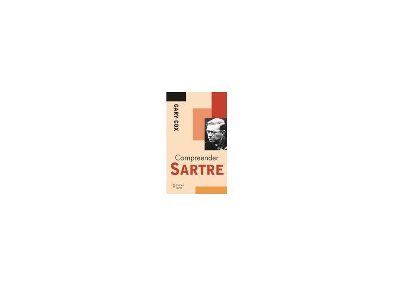 Compreender Sartre - Cox, Gary - 9788532635235