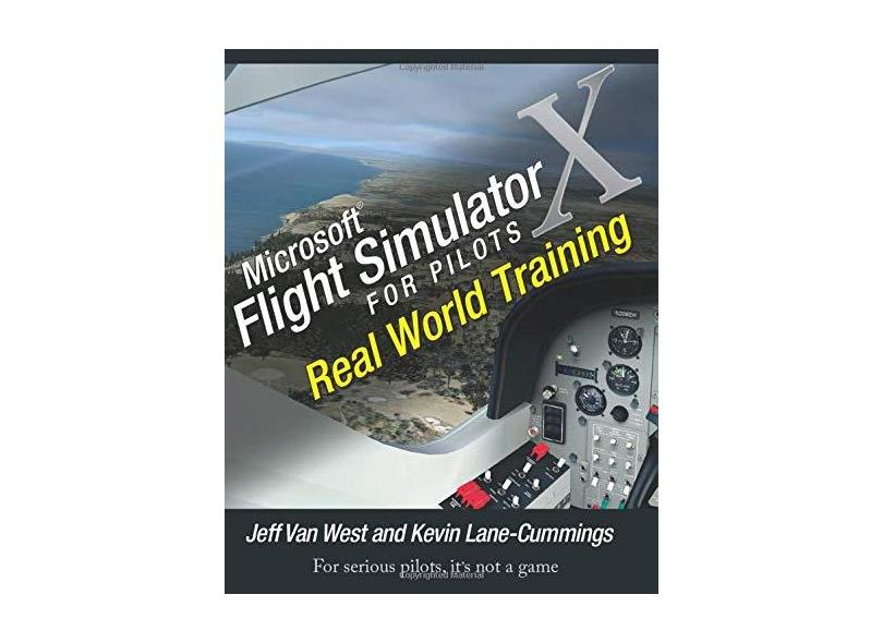 Microsoft Flight Simulator X for Pilots: Real World Training - Jeff Van West - 9780764588228