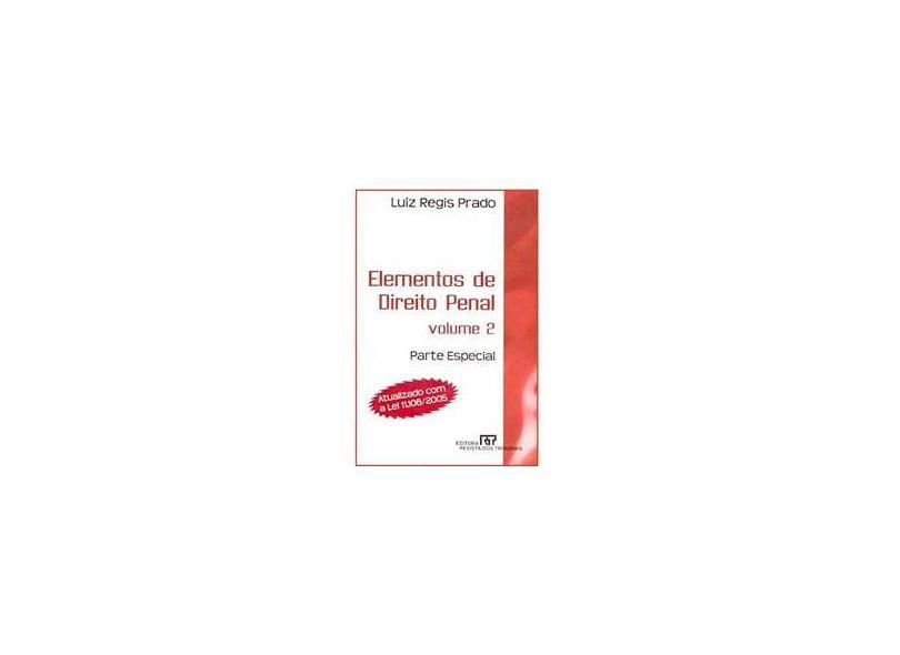 Elementos de Direito Penal - Volume 2. Parte Especial - Luiz Regis Prado - 9788520327111