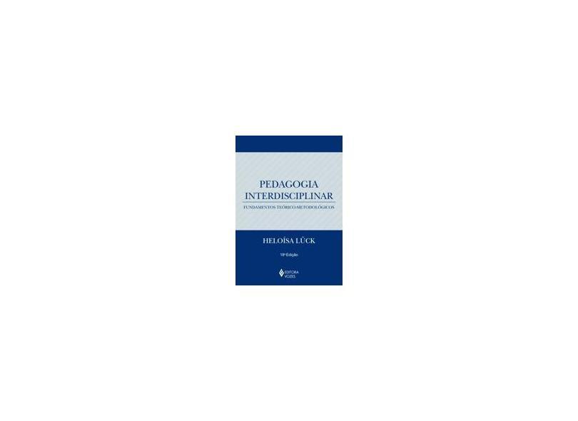 Pedagogia Interdisciplinar: Fundamentos Teori - Luck, Heloisa - 9788532613295