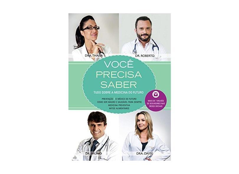 Você Precisa Saber - Tudo Sobre A Medicina do Futuro - Albanesi, Thaisa; Amaral, Roberto Franco Do; Caldeira, Dayse; Pitanga, Bruno - 9788584421053
