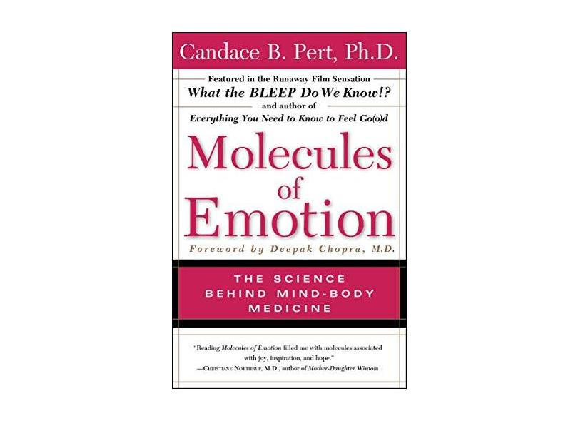 Molecules of Emotion: Why You Feel the Way You Feel - Candace B. Pert - 9780684846347