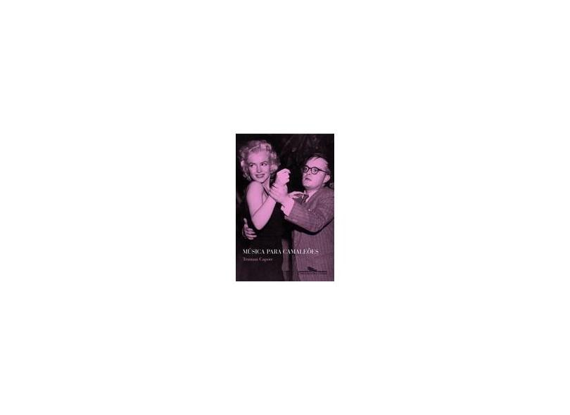 Música para Camaleões - Capote, Truman - 9788535907827