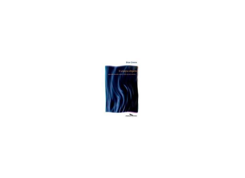 O Universo Elegante - Greene, Brian - 9788535900989