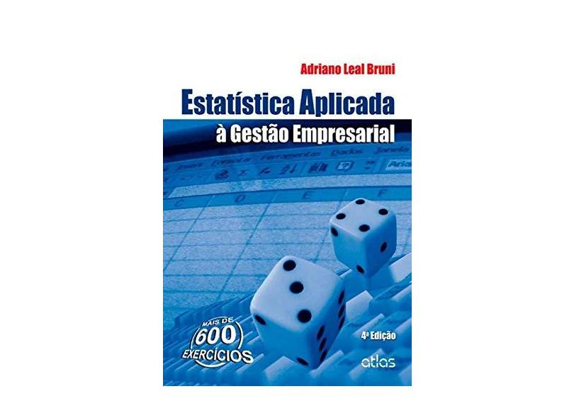 Estatística Aplicada À Gestão Empresarial - 4ª Ed. 2013 - Bruni, Adriano Leal - 9788522480906