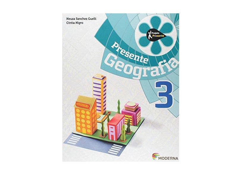 Presente Geografia 3 - Neuza Sanchez Guelli - 9788516097936
