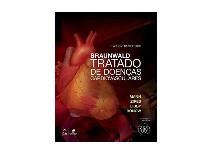 BRAUNWALD TRATADO DE DOENCAS CARDIOVASCULARES - Mann, Douglas L. / Zipes, Douglas / Bonow / Libby - 9788535283174