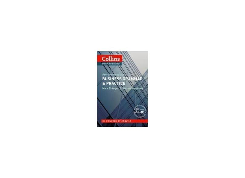 Business Grammar & Practice: A2-B1 (Collins Business Grammar and Vocabulary) - Nick Brieger - 9780007420582