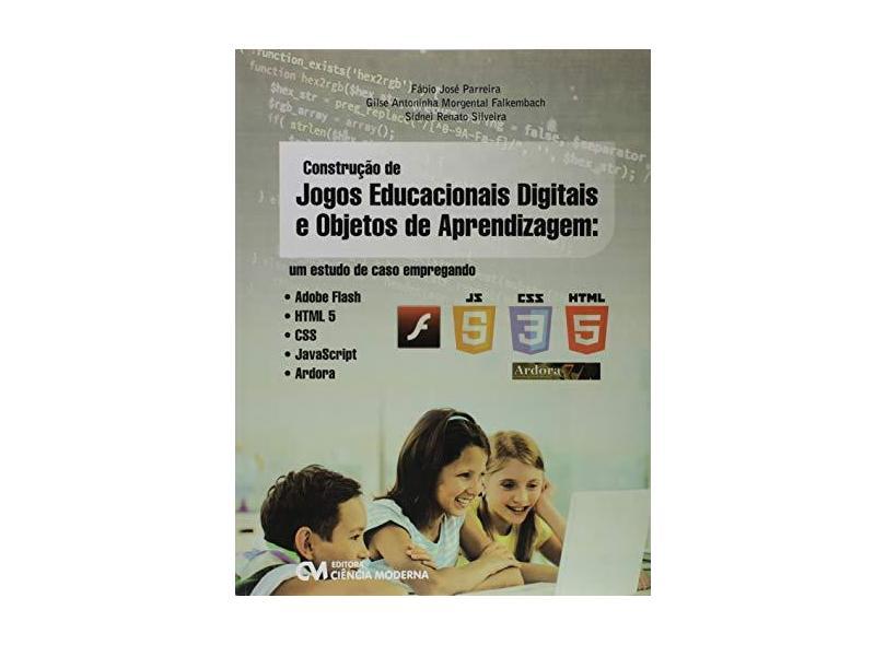 Construção de Jogos Educacionais Digitais e Objetos de Aprendizagem - Fábio José Parreira - 9788539908493
