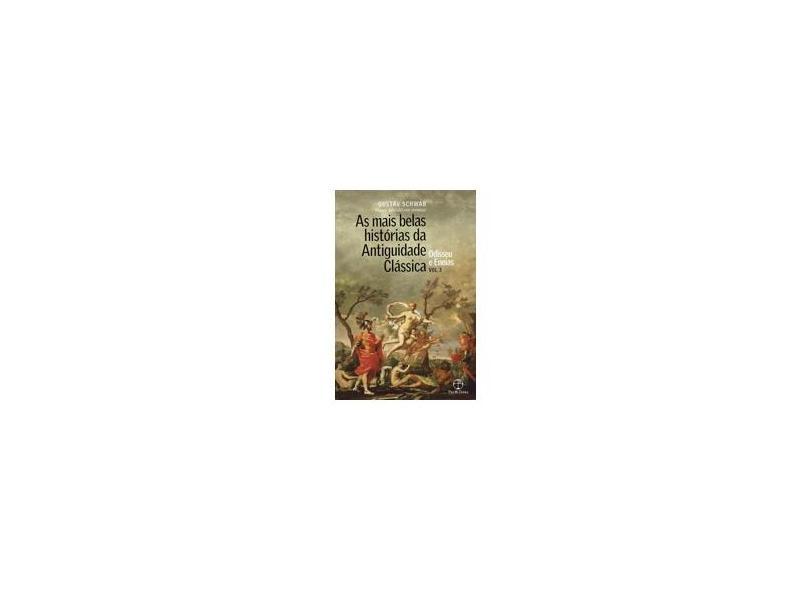 As Mais Belas Histórias Da Antiguidade Clássica - Odisseu E Eneias - Vol. 3 - Schwab, Gustav - 9788577533251