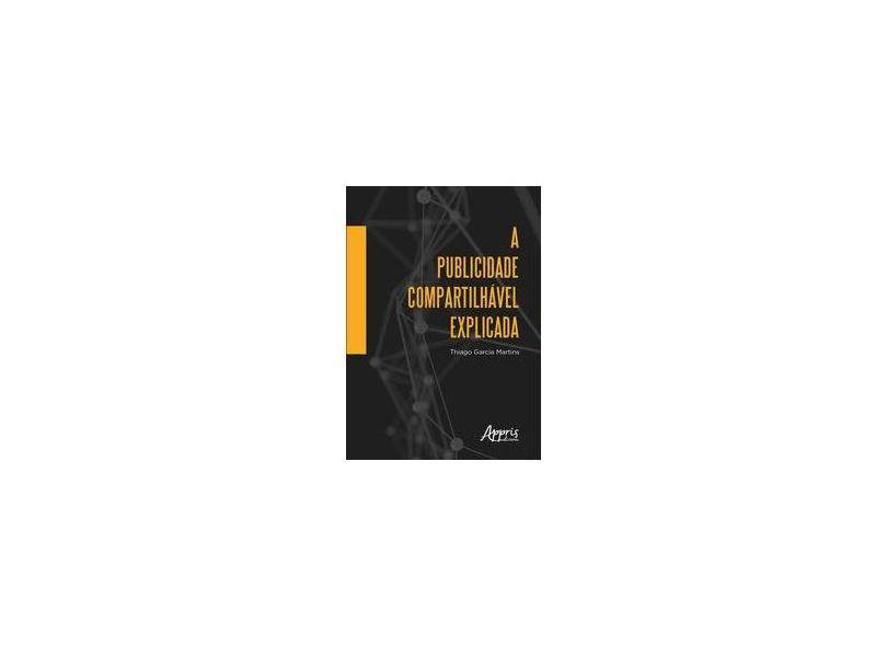 A Publicidade Compartilhável Explicada - Thiago Garcia Martins - 9788547319311