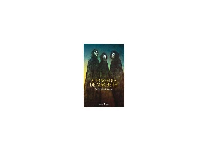 A Tragédia de Macbeth - Col. A Obra-prima de Cada Autor - Shakespeare, William - 9788572328975