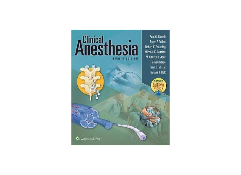 CLINICAL ANESTHESIA - Paul G. Barash (author), Michael K. Cahalan Md (author), Bruce F. Cullen Md (author), M. Christine - 9781496337009