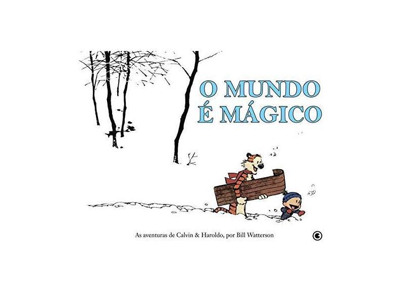O Mundo É Mágico - As Aventuras de Calvin e Haroldo - 2ª Ed. 2010 - Waterson, Bill - 9788576163756