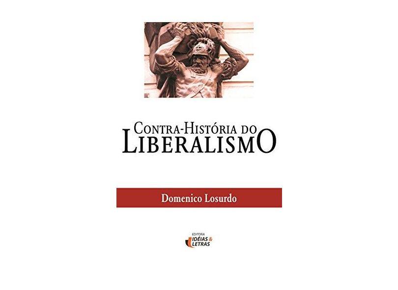 Contra-história do Liberalismo - Losurdo, Domenico - 9788598239750