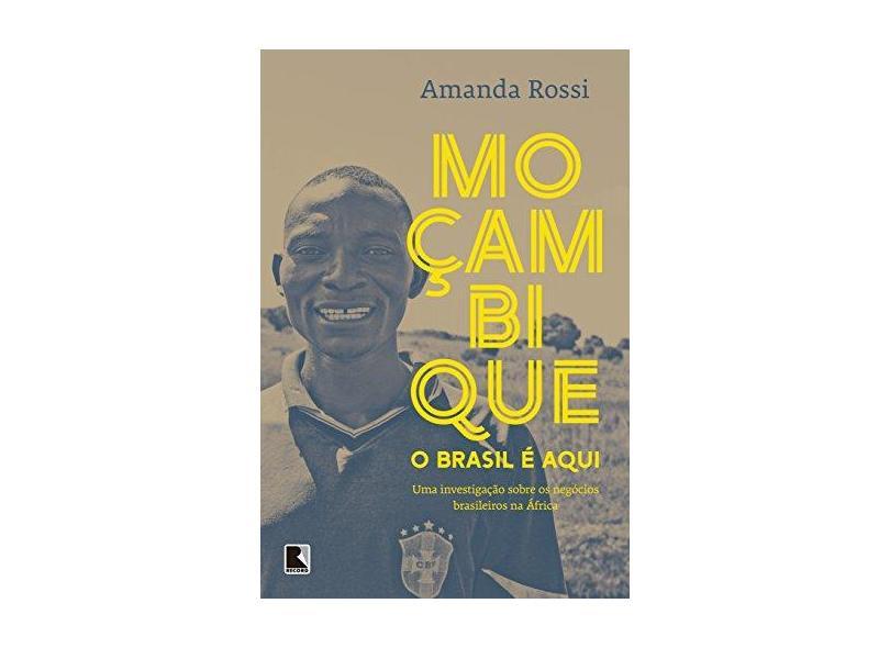 Moçambique, o Brasil É Aqui - Capa Comum - 9788501103659