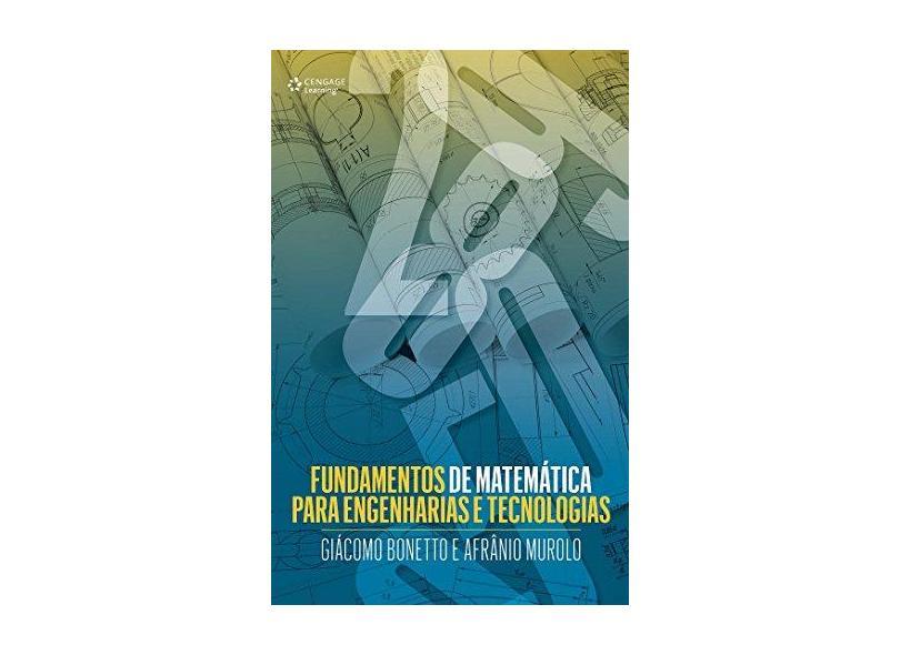 Fundamentos de Matemática Para Engenharias e Tecnologias - Giácomo Bonetto - 9788522125753