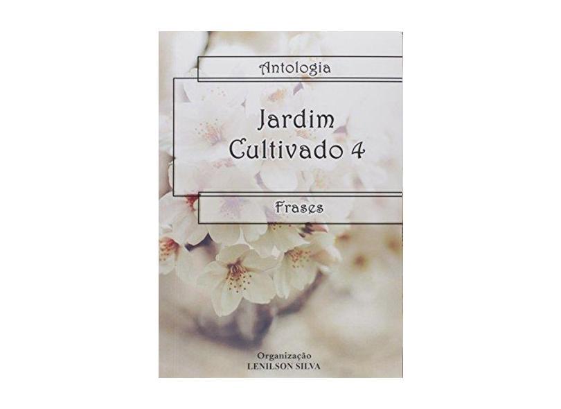 Jardim Cultivado 4. Frases - Lenilson De Pontes Silva - 9788592723088