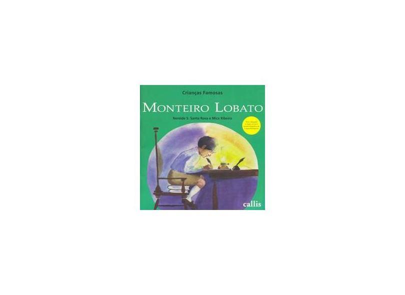 Crianças Famosas - Monteiro Lobato- 2ª Ed. Nova Ortografia - Santa Rosa, Nereide Schilaro - 9788574164588