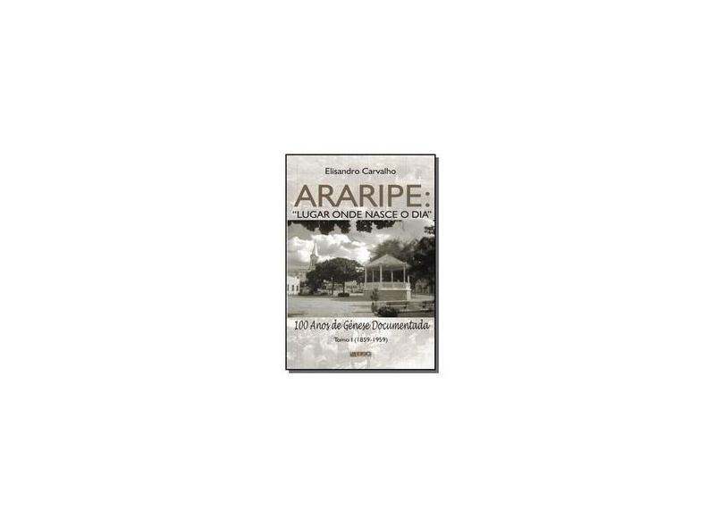 Araripe. Lugar Onde Nasce o Dia - Elisandro Carvalho - 9788562718076
