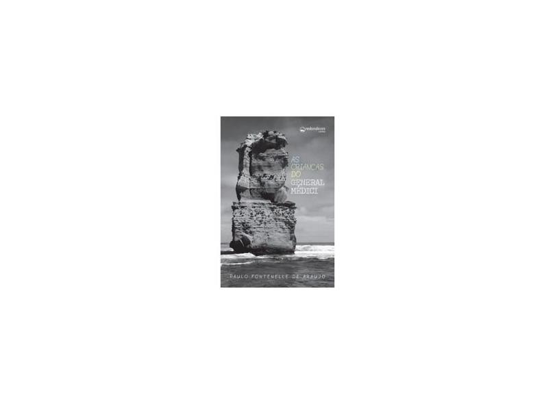 "As Crianças Do General Medici - ""araujo, Paulo Fontenelle De"" - 9788579617010"