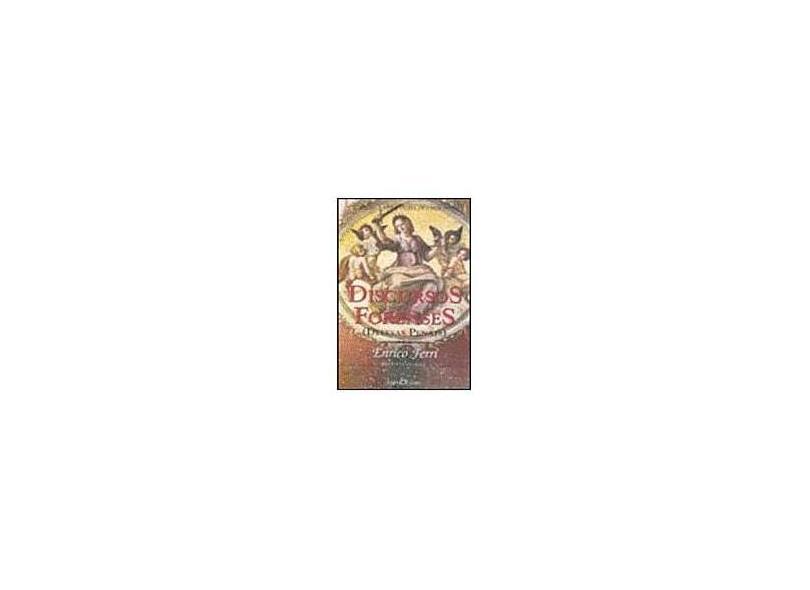 Discursos Forenses - Defesas Penais - Col. A Obra Prima de Cada Autor - Ferri, Enrico - 9788572326483